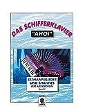 """Das Schifferklavier """"Ahoi"""": Bekannte Seemannslieder und Shanties. Band 1. Akkordeon."""