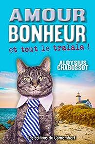 Aloysius Chabossot - AMOUR BONHEUR et tout le tralala