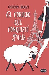 El cordero que conquistó París par Catherine Siguret