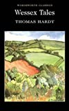 Wessex Tales (Wordsworth Classics) - Thomas Hardy