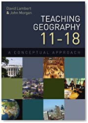 Teaching geography 11-18: a conceptual approach: A Conceptual Approach