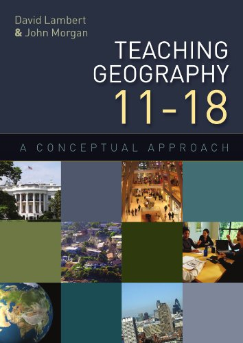 Teaching Geography 11-18: A Conceptual Approach