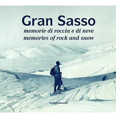 Gran Sasso. Memorie di roccia e di neve-Memories of Rock and Snow. Dalla Collezione Luca Angeletti, L'Aquila. Ediz. illustrata (Documenta)