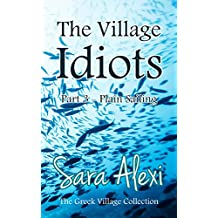 The Village Idiots: Part 3 - Plain Sailing