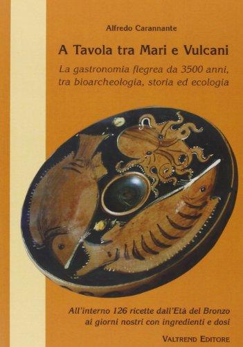 A tavola tra mari e vulcani. La gastronomia flegrea da 3500 anni, tra bioarcheologia, storia ed ecologia: 1
