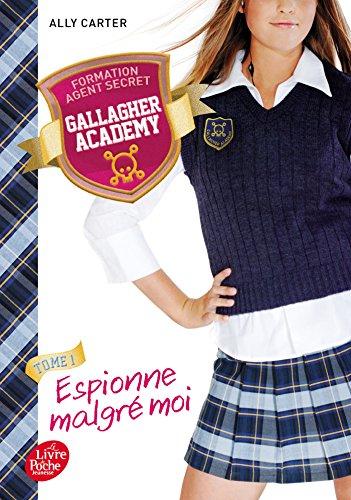 Gallagher Academy - Tome 1: Espionne malgré moi