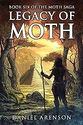 Legacy of Moth (The Moth Saga) (Volume 6)
