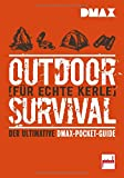 DMAX Outdoor-Survival für echte Kerle: Der ultimative DMAX-Pocket-Guide