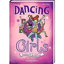 Dancing Girls (Bd. 1): Charlotte hat den Dreh raus
