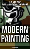 Modern Painting (Illustrated Edition): Study of the Art Movements from Impressionism to Cubism