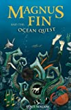 Magnus Fin and the Ocean Quest (Kelpies: Magnus Fin) by Janis Mackay