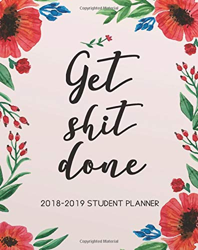 Get Shit Done 2018-2019 Student Planner: 8