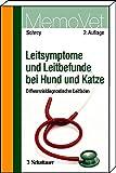 Leitsymptome und Leitbefunde bei Hund und Katze: Differenzialdiagnostischer Leitfaden MemoVet