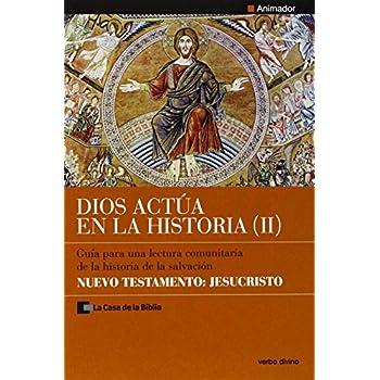 Dios actúa en la Historia (2) - Nuevo Testamento: Jesucristo: Animador - Guía para una lectura comunitaria de la historia de la salvación