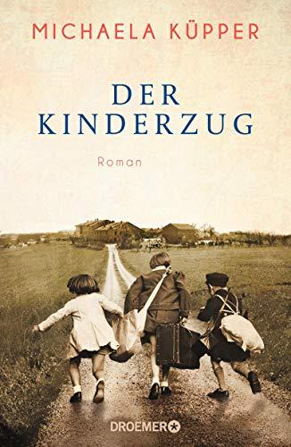 Buchseite und Rezensionen zu 'Der Kinderzug: Roman' von Michaela Küpper