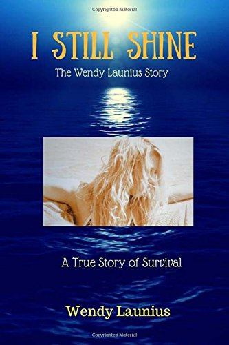 I Still Shine: A True Survival Story