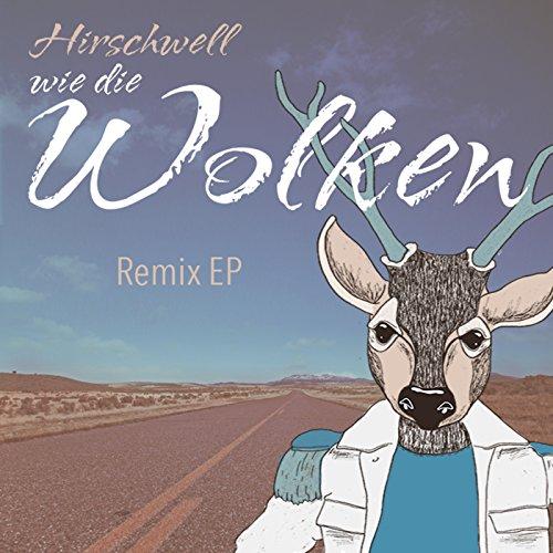 Hirschwell - Wie Die Wolken (Remixes)