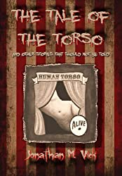 The Tale of the Torso and other stories that shouldn't be told