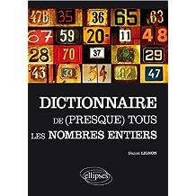 Le Dictionnaire de (Presque) Tous les Nombres Entiers