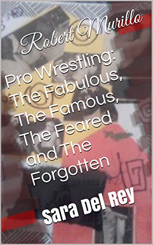 Pro Wrestling: The Fabulous, The Famous, The Feared and The Forgotten: Sara Del Rey (Letter D Series Book 8) (English Edition) -