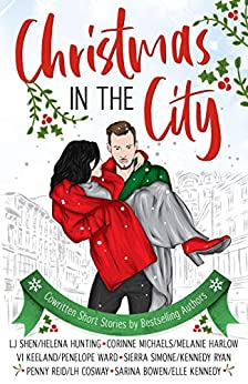 Christmas in the City (English Edition) par [Shen, L.J., Keeland, Vi, Ward, Penelope, Hunting, Helena, Michaels, Corinne, Harlow, Melanie, Ryan, Kennedy, Reid, Penny, Kennedy, Elle, Bowen, Sarina, Cosway, LH, Simone, Sierra]