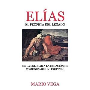 Elías: El Profeta Del Legado