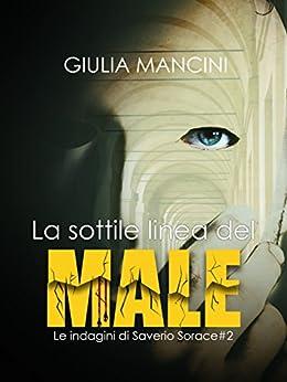 La sottile linea del male di [Giulia Mancini]