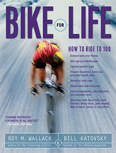 Bike for Life: How to Ride to 100 por Roy M. Wallack