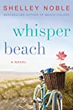 Front cover for the book Whisper Beach: A Novel by Shelley Noble