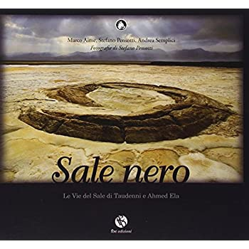 Sale Nero. Le Vie Del Sale Di Taudenni E Ahmed Ela. Ediz. Illustrata