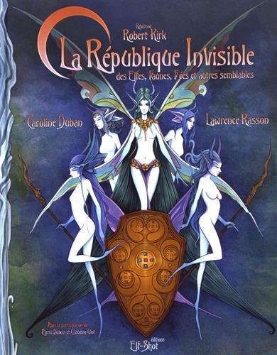 La République invisible des elfes, faunes, fées et autres semblables