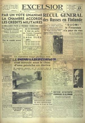 EXCELSIOR [No 10599] du 23/12/1939 - PAR UN VOTE UNANIME LA CHAMBRE ACCORDE LES CREDITS MILITAIRES - RECUL GENERAL DES RUSSES EN FINLANDE - SUOMI LE FINLANDAIS N'A PEUR DE RIEN PAR SILAMPAA - LINDBERGH QUITTE LE CONSEIL AERONAUTIQUE DES ETATS-UNIS - L'AMIRAL RAEDER AURAIT OFFERT SA DEMISSION - par Collectif