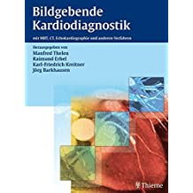 Bildgebende Kardiodiagnostik: mit MRT, CT, Echokardiographie und anderen Verfahren