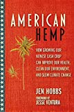If there ever was a time to build an American hemp industry, the time is now.InJesse Ventura's Marijuana Manifesto, former Minnesota Governor teamed up with Jen Hobbs to explain why it's time to fully legalize cannabis and end the War on Drugs. Thro...