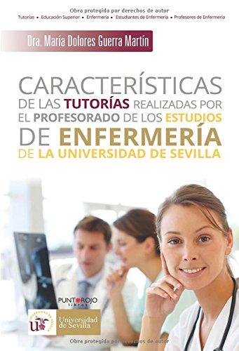 Características de las tutorías realizadas por el profesorado de los estudios de enfermería de la Universidad de Sevilla (Universidad De Sevilla)