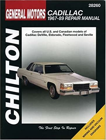 Chilton's General Motors Cadillac 1967-89 Repair Manual: Covers All U.S.