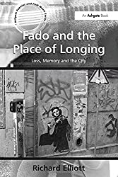 Fado and the Place of Longing: Loss, Memory and the City (Ashgate Popular and Folk Music Series)