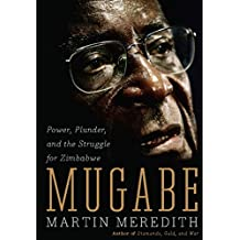 Mugabe: Power, Plunder, and the Struggle for Zimbabwe's Future (English Edition)