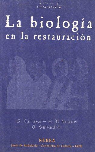 La biología en la restauración (Arte y Restauración) por aavv