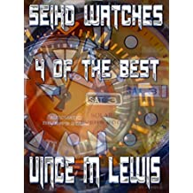 Seiko Watches: 4 Of The Best (English Edition)