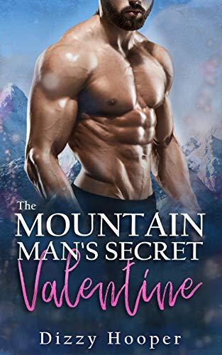The Mountain Man's Secret Valentine (Mountain Men Of Silver Ridge Book 1) (English Edition)