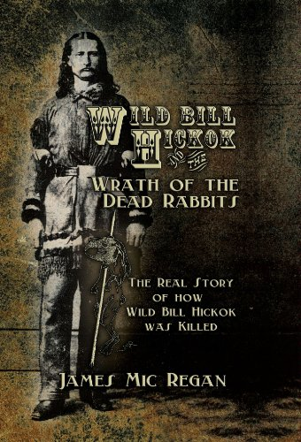 Wild Bill Hickok and the Wrath of the Dead Rabbits (English Edition)