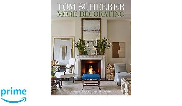 Tom Scheerer More Decorating Amazon Co Uk Tom Sheerer