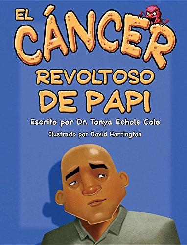 El Cancer Malo de Papa par Dr Tonya Echols Cole