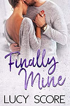 Finally Mine: A Small Town Love Story by [Score, Lucy]
