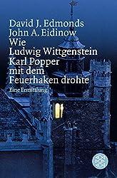 Wie Ludwig Wittgenstein Karl Popper mit dem Feuerhaken drohte: Eine Ermittlung