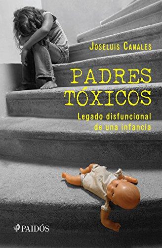 Padres tóxicos por Joseluis Canales