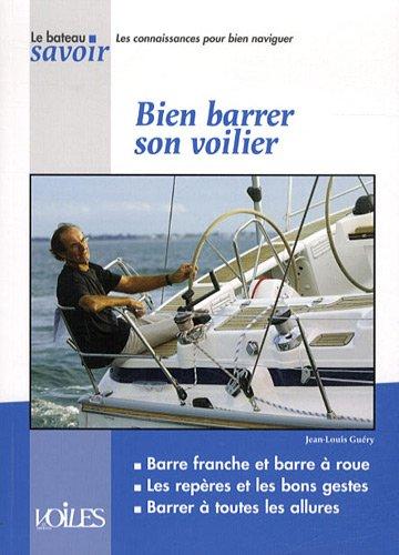 Bien barrer son voilier par Jean-Louis Guéry