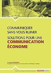 Communiquer Sans Vous Ruiner - Solutions pour une Communication Econome