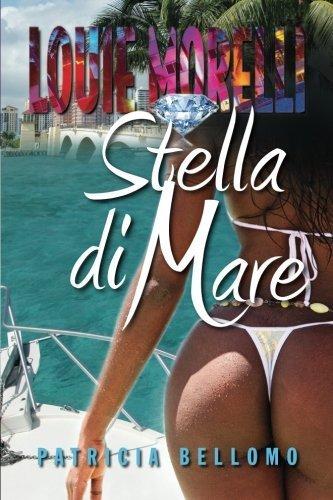 Stella di Mare (Louie Morelli Series) (Volume 2) by Patricia Bellomo (2013-03-04)